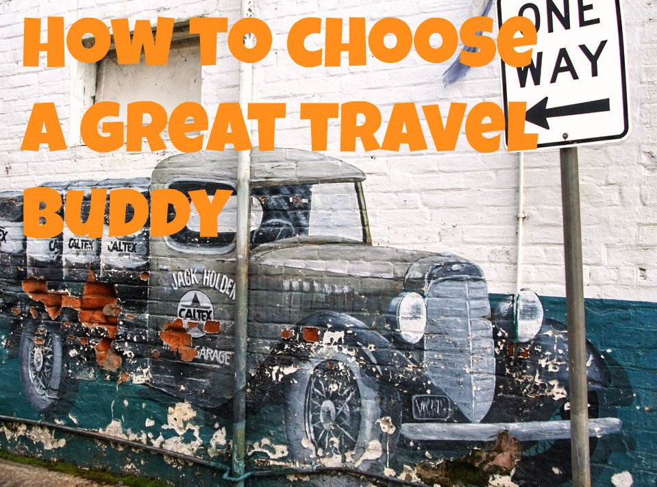 How to Choose a Great Travel Buddy
